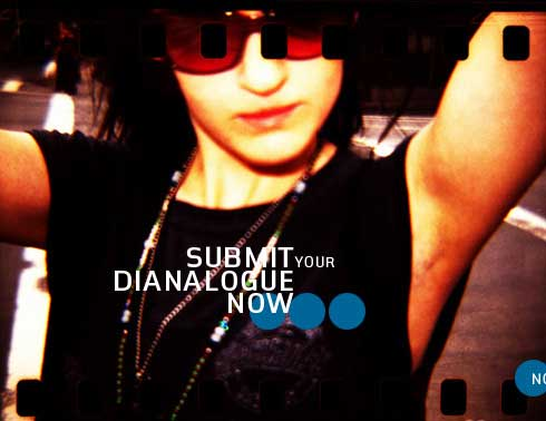 Submit your Dianalogue Now!!!